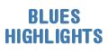 Blues Highlights